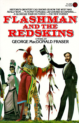 Flashman and the Redskins By Fraser, George MacDonald
