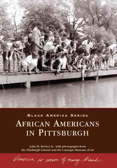 African Americans in Pittsburgh By Brewer, John M., Jr./ Pittsburgh Courier (PHT)/ Carnegie Museum of Art (PHT)